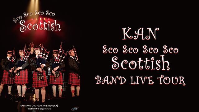 SCO SCO SCO SCO SCOTTISH KAN BAND LIVE TOUR 2008 [NO IDEA] 2008.3.14 @ZEPP TOKYO のサムネイル画像