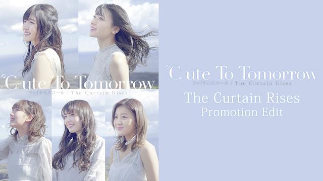 ℃-ute 『THE CURTAIN RISES』(PROMOTION EDIT) のサムネイル画像