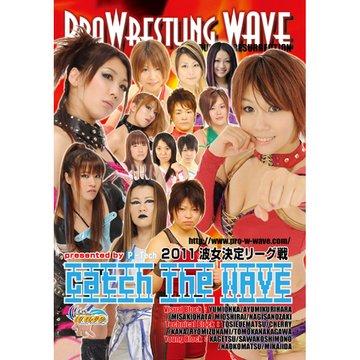 プロレスリングWAVE 2011 波女決定リーグ戦 Catch The WAVE のサムネイル画像