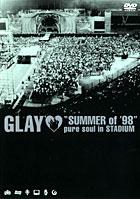 "GLAY ""SUMMER of '98"" pure soul in STADIUM のサムネイル画像"