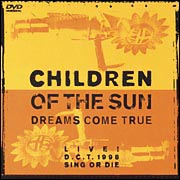 CHILDREN OF THE SUN~LIVE! D.C.T. 1998 SING OR DIE のサムネイル画像