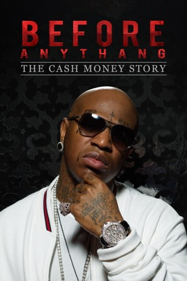 Before Anythang: The Cash Money Story のサムネイル画像
