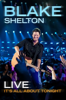 Blake Shelton Live: It's All About Tonight のサムネイル画像