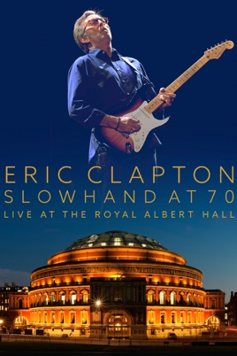 Eric Clapton - Slowhand at 70: Live At the Royal Albert Hall のサムネイル画像