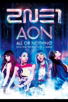 2NE1 WORLD TOUR 2014 ~ALL OR NOTHING~ in JAPAN のサムネイル画像