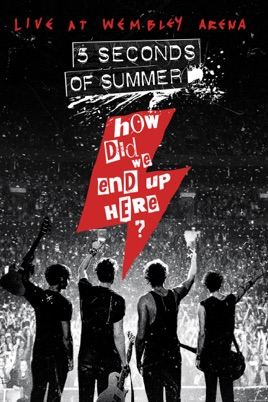 5 Seconds of Summer: How Did We End Up Here? - Live At Wembley Arena のサムネイル画像