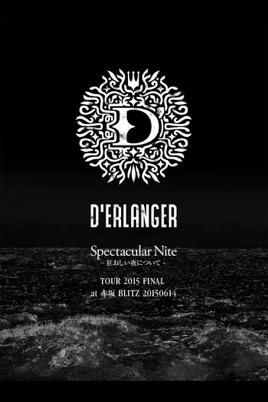 D'ERLANGER: Spectacular Nite -狂おしい夜について - TOUR 2015 FINAL at 赤坂BLITZ 20150614 のサムネイル画像