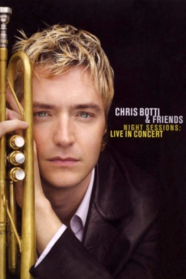 Chris Botti & Friends: Night Sessions - Live In Concert のサムネイル画像