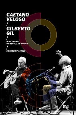 Caetano Veloso & Gilberto Gil: Dois Amigos. um Século de Música - Ao Vivo のサムネイル画像