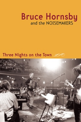 Bruce Hornsby & the Noisemakers: Three Nights on the Town のサムネイル画像