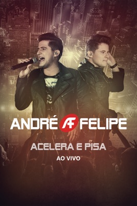 André e Felipe: Acelera e Pisa - Ao Vivo のサムネイル画像