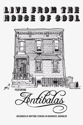 Antibalas - Live From the House of Soul のサムネイル画像