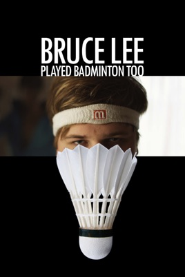 Bruce Lee Played Badminton Too のサムネイル画像
