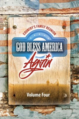 Country's Family Reunion: Volume Four – God Bless America Again のサムネイル画像