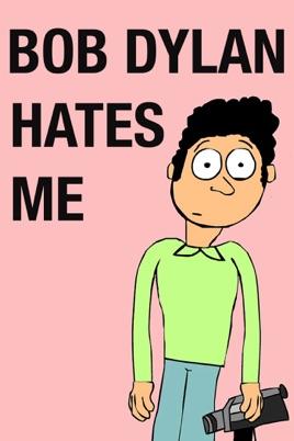 Bob Dylan Hates Me のサムネイル画像
