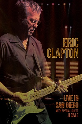 Eric Clapton: Live in San Diego (with Special Guest JJ Cale) のサムネイル画像
