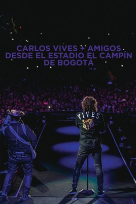 Carlos Vives + Amigos Desde el Estadio El Campín de Bogotá のサムネイル画像