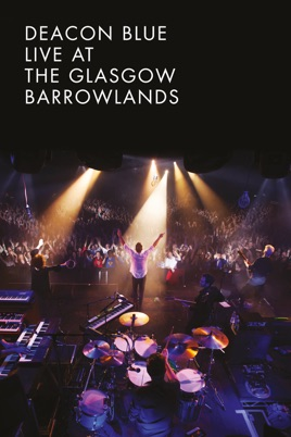 Deacon Blue: Live at the Glasgow Barrowlands のサムネイル画像