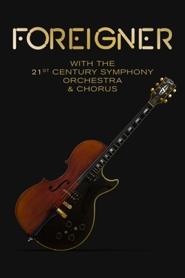 Foreigner: With the 21st Century Symphony Orchestra & Chorus のサムネイル画像