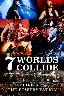 7 Worlds Collide - Live At the Powerstation のサムネイル画像