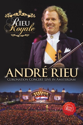 André Rieu: Rieu Royale - Coronation Concert Live In Amsterdam のサムネイル画像