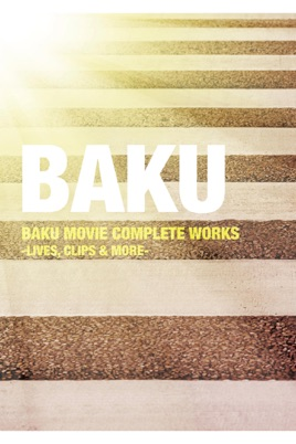 BAKU MOVIE COMPLETE WORKS - LIVES のサムネイル画像