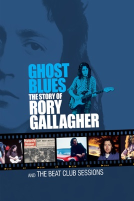 Ghost Blues: The Story of Rory Gallagher のサムネイル画像