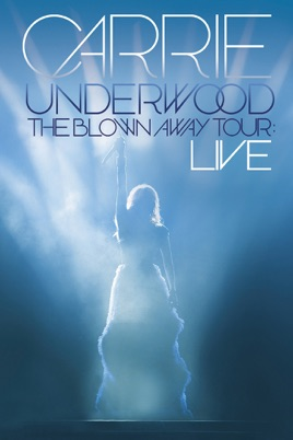Carrie Underwood: The Blown Away Tour - LIVE のサムネイル画像