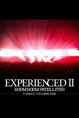 BOOM BOOM SATELLITES:EXPERIENCED II -EMBRACE TOUR 2013 武道館 - のサムネイル画像