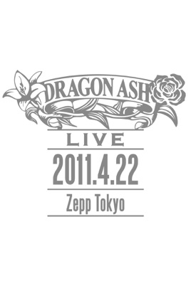Dragon Ash: LIVE -2011.4.22 Zepp Tokyo - のサムネイル画像