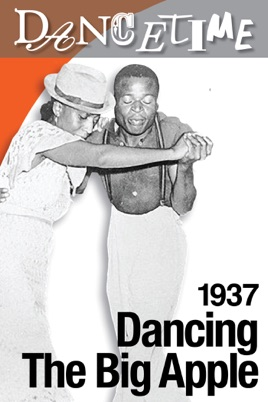 Dancetime: Dancing the Big Apple - 1937 のサムネイル画像