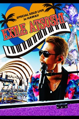 EXILE ATSUSHI Special Solo Live in Hawaii のサムネイル画像
