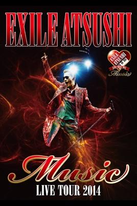 "EXILE ATSUSHI LIVE TOUR 2014 ""Music"" のサムネイル画像"