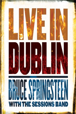 Bruce Springsteen with the Sessions Band: Live In Dublin のサムネイル画像