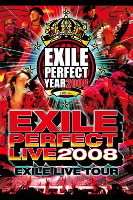 """EXILE LIVE TOUR """"EXILE PERFECT LIVE 2008"""" のサムネイル画像"""