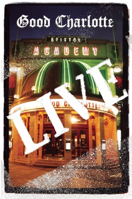 Good Charlotte: Live at Brixton Academy のサムネイル画像