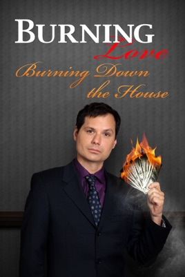 Burning Love Burning Down the House のサムネイル画像