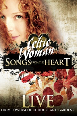 Celtic Woman: Songs from the Heart - Live from Powerscourt House and Gardens のサムネイル画像