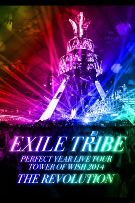 EXILE TRIBE PERFECT YEAR LIVE TOUR TOWER OF WISH 2014 ~THE REVOLUTION~ のサムネイル画像