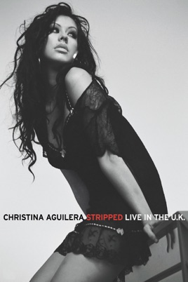 Christina Aguilera: Stripped - Live in the U.K. のサムネイル画像