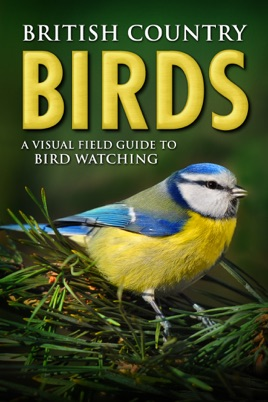 British Country Birds: A Visual Field Guide to Bird Watching のサムネイル画像